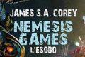 Nemesis Games - L'esodo, di James S. A. Corey